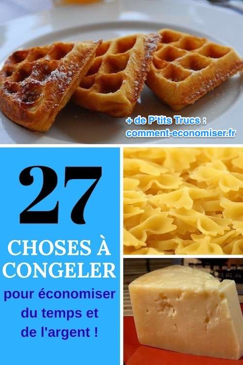 27 aliments à congeler pour économiser du temps et de l'argent