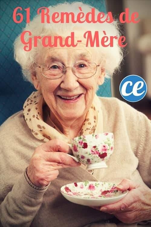 61 Remèdes de Grand-Mère Qui Ont Fait Leurs Preuves — Ne Ratez pas ...