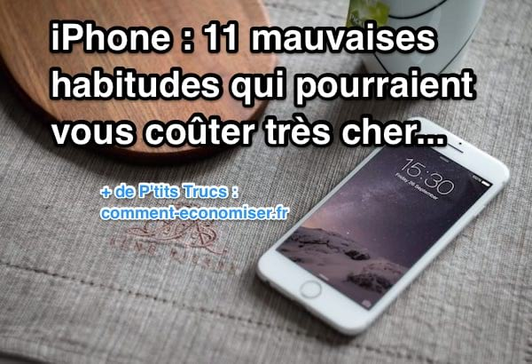 11 mauvaises habitudes pour les possesseurs de iPhone