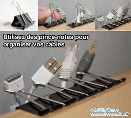 Utilisez des pince-notes pour  organiser vos câbles