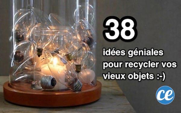 38 idées géniales pour recycler vos vieux objets