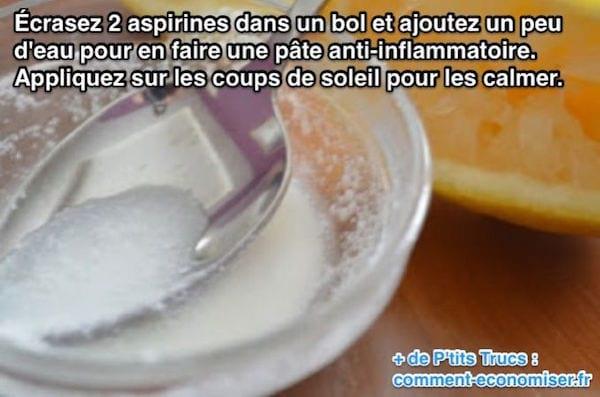 Écrasez 2 aspirines dans un bol et ajoutez un peu d'eau pour en faire une pâte anti-inflammatoire. Appliquez sur les coups de soleil pour les calmer