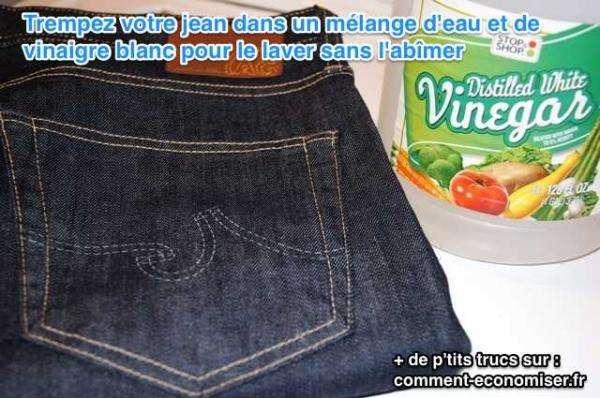 pour laver votre jean  utilsez du vinaigre blanc