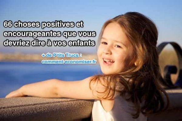 Choses positives à dire à vos enfants