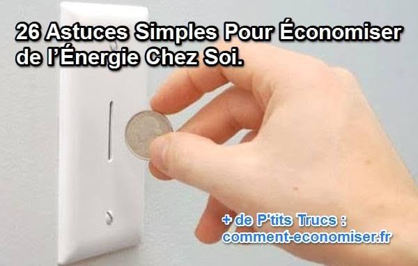 Comment Economiser Energie Chez Soi Facilement