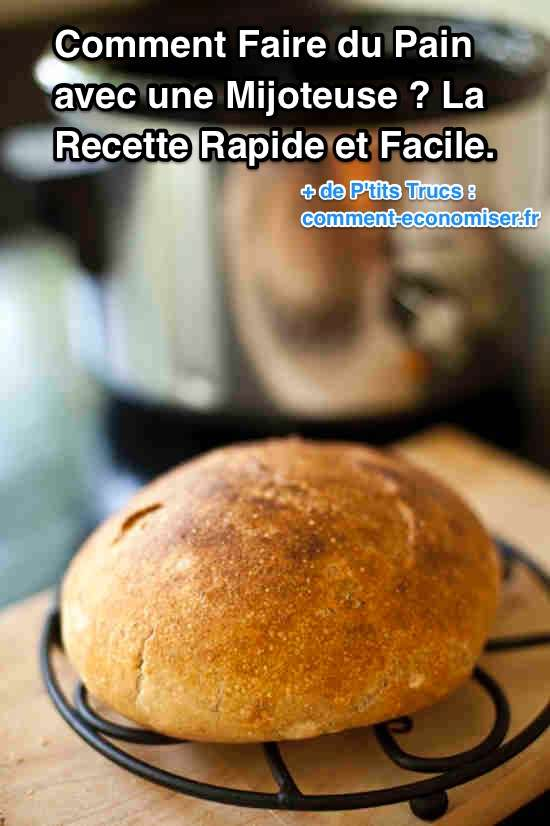 Comment faire du pain avec une mijoteuse la recette - Comment faire griller du pain au four ...