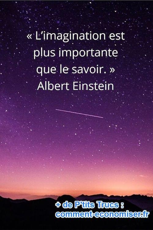 """""""L'imagination est plus importante que le savoir."""" Albert Einstein"""