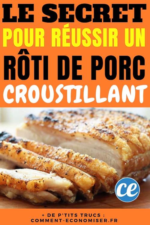 Le Secret De Cuistot Pour Reussir Un Roti De Porc Croustillant