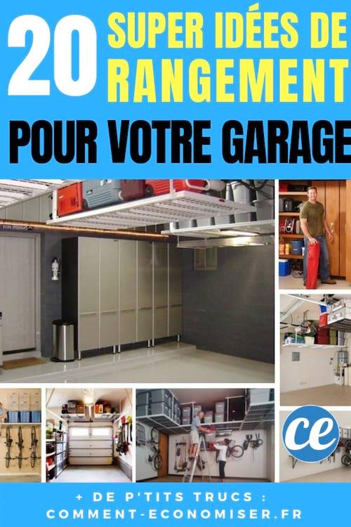 20 Super Idées De Rangement Pour Avoir Un Garage Toujours Impeccable