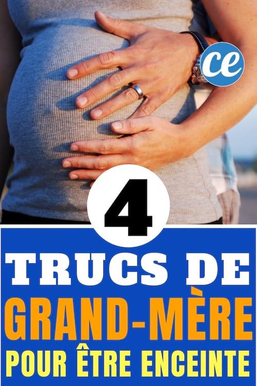 des astuces de grand-mère pour tomber enceinte facilement