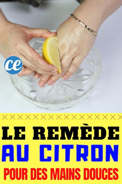 le remède de grand-mère pour avoir les mains douces avec du citron