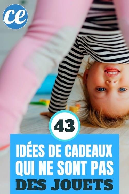 Plutôt Que Doffrir Des Jouets 43 Idées Cadeaux Que Vos