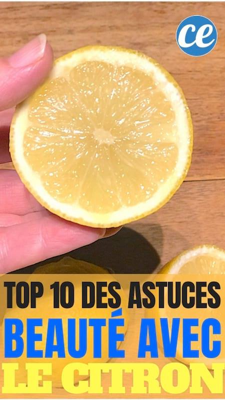 Les dix meilleurs trucs, astuces et recette de grand-mère de beauté avec le citron.