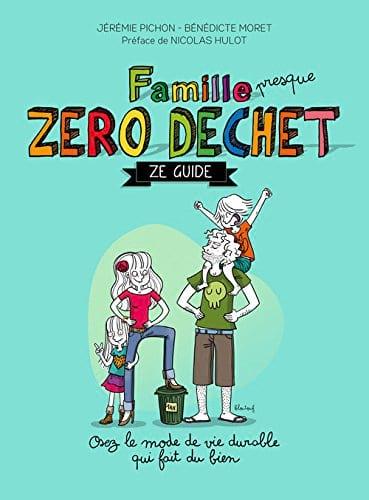 """""""Famille zéro déchet, Ze guide"""" contient des des centaines de conseils pratiques et d'alternatives simples pour le quotidien."""