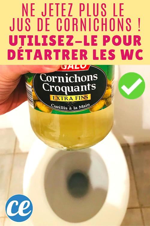 Ne jetez plus le vinaigre du jus de cornichon ! Utilisez-le pour détartrer les WC