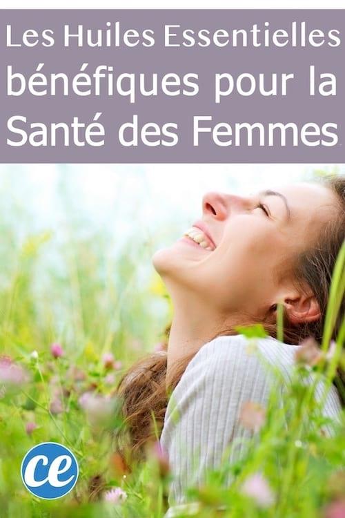 les bienfaits de 14 huiles essentielles pour le bien-être et la santé des femmes