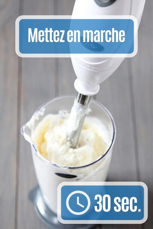 Mettre en marche le mixeur pendant 30 secondes pour faire la crème chantilly