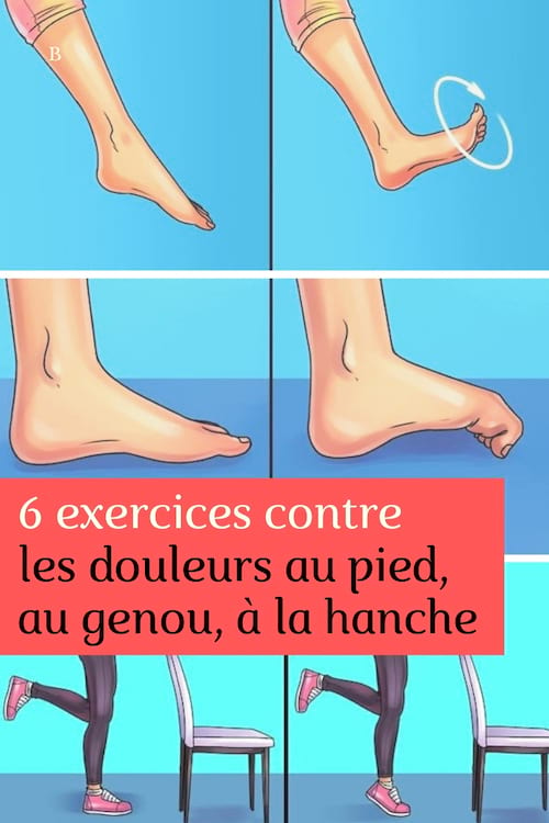 6 exercices simples pour soulager les douleurs au pied, au genou et à la hanche