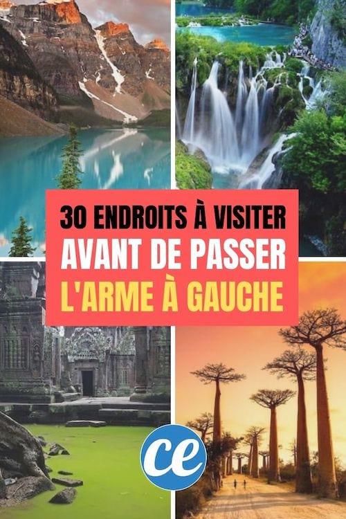 30 Endroits Incroyables à Visiter Avant De Passer l'Arme à Gauche.