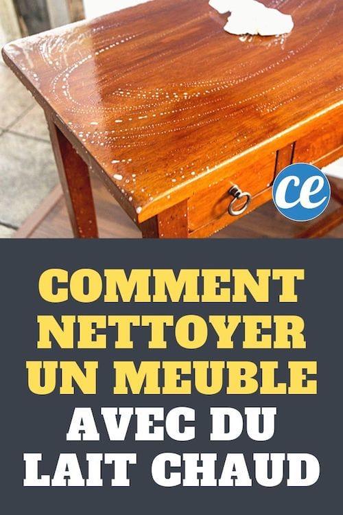 Comment Nettoyer Et Faire Briller Un Vieux Meuble En Bois Avec Du LAIT CHAUD !