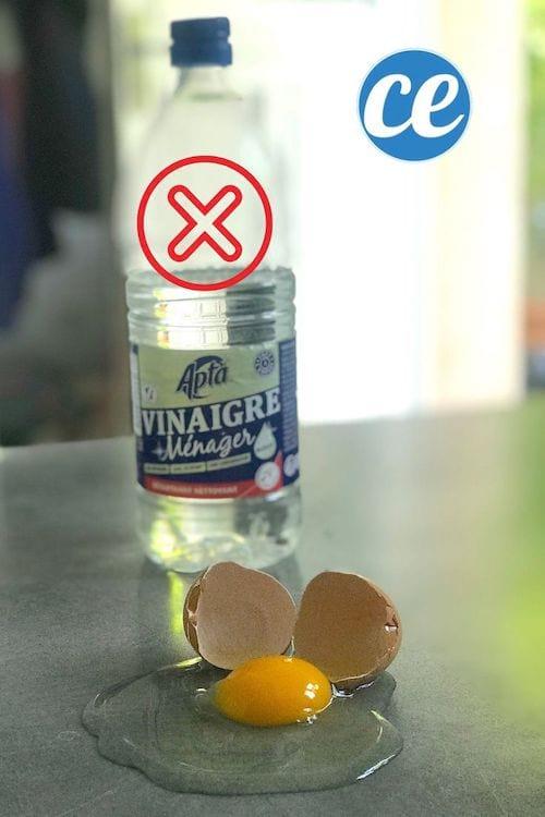 Ne pas utiliser de vinaigre blanc pour nettoyer un oeuf cassé