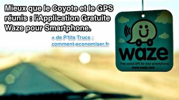 waze l'application GPS communautaire pour rouler moins cher !