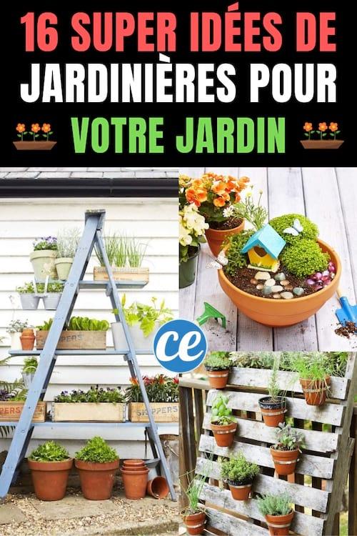 16 Idées De Jardinières Pour Embellir Votre Jardin (Faciles Et Originales).