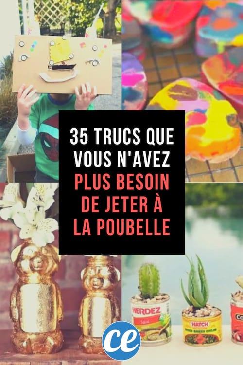 35 Trucs Que Vous N'Avez Plus Besoin De Jeter à La Poubelle.