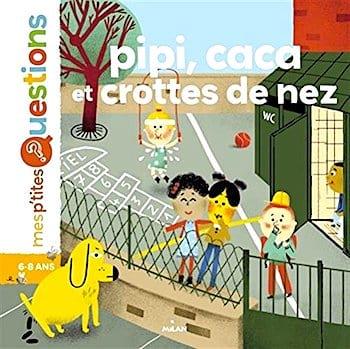 Le livre Pipi, caca et crottes de nez écrit par Sophie Dussaussois et Amélie Faliere.