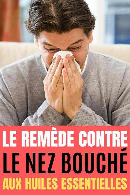 Le remède aux huiles essentielles pour déboucher le nez rapidement