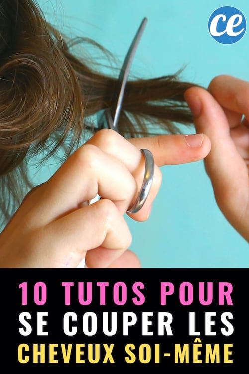 Les 10 Meilleurs Tutos Pour Se Couper Les Cheveux Soi Meme Sans Se Rater