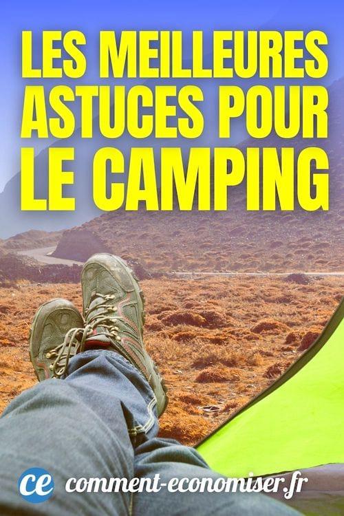 Toutes les meilleures astuces qui vous facilitent la vie lorsque vous faites du camping.
