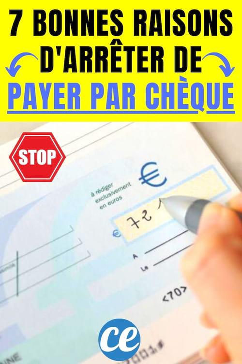 7 Bonnes Raisons d'Arrêter de Payer Par Chèque Dès Maintenant.