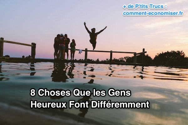 8 Choses Que les Gens Heureux Font Différemment.