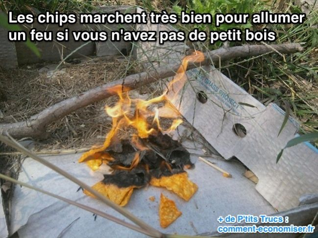 Les chips marchent très bien pour allumer un feu si vous n'avez pas de petits bois