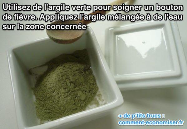 Utilisez de l'argile verte pour soigner un bouton de fièvre