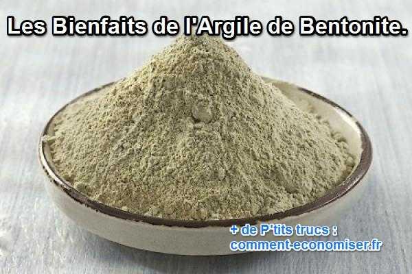 les bienfaits de l'argile de bentonite