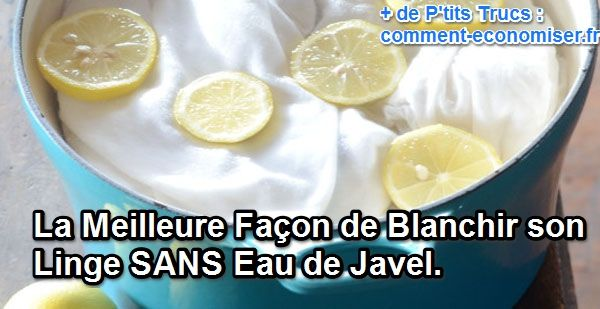 La meilleure fa on de blanchir son linge sans eau de javel - Comment blanchir le linge ...
