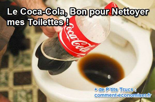 le coca cola bon pour nettoyer mes toilettes. Black Bedroom Furniture Sets. Home Design Ideas