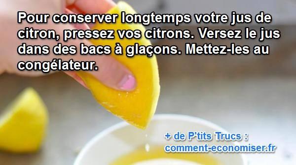 pour conserver longtemps le jus de citron congelez-le