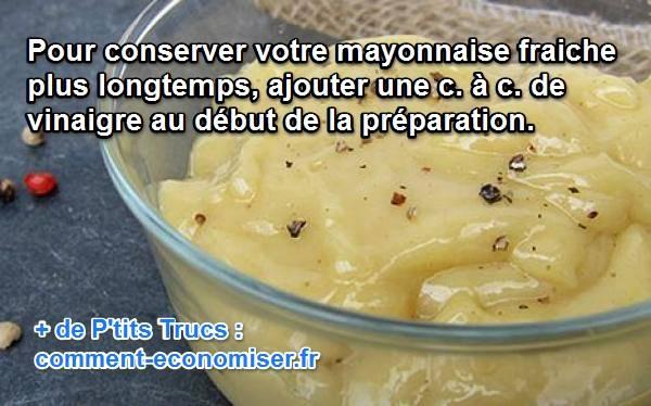 Le Truc Efficace Pour Conserver Sa Mayonnaise Fraiche Plus Longtemps