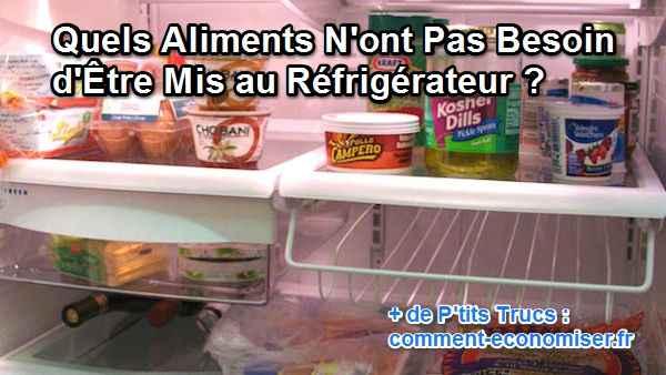 Quels sont les aliments que l'on peut mettre au réfrigérateur ?
