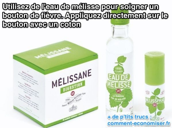 Utilisez de l'eau de mélisse pour soigner un bouton de fièvre