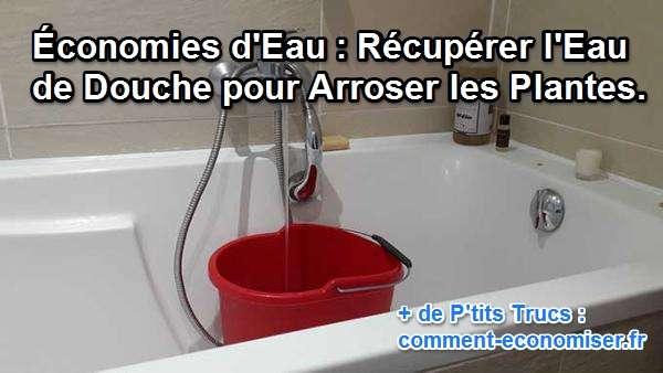 conomies d 39 eau r cup rer l 39 eau de douche pour arroser. Black Bedroom Furniture Sets. Home Design Ideas