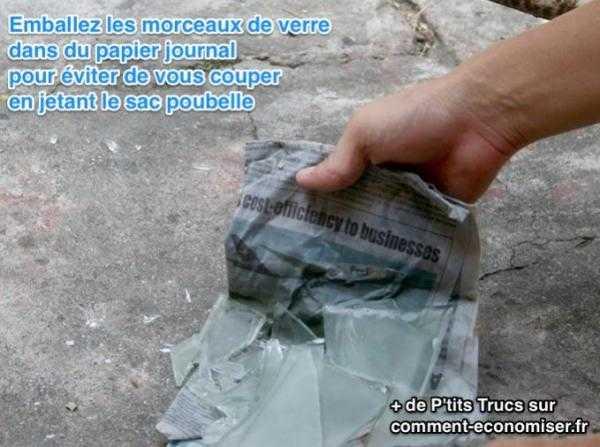 emballez les morceaux de verre dans du papier journal pour éviter de vous couper en jetant le sac poubelle