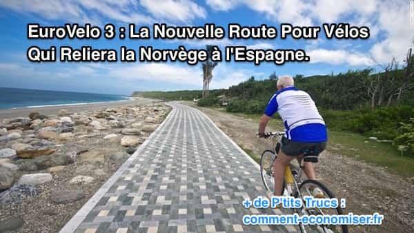 L'eurovelo3 une piste cyclable qui va de la norvège à l'espagne