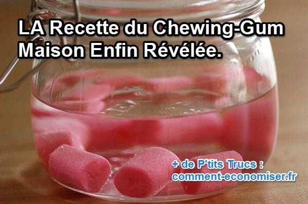 recette chewing gum maison