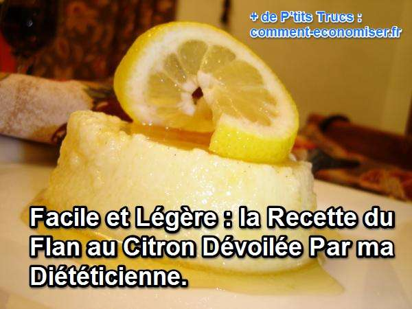 facile et l g re la recette du flan au citron d voil e. Black Bedroom Furniture Sets. Home Design Ideas