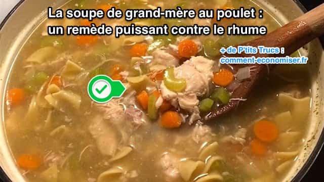 La soupe de grand m re au poulet un rem de puissant contre le rhume - Deboucher evier recette grand mere ...