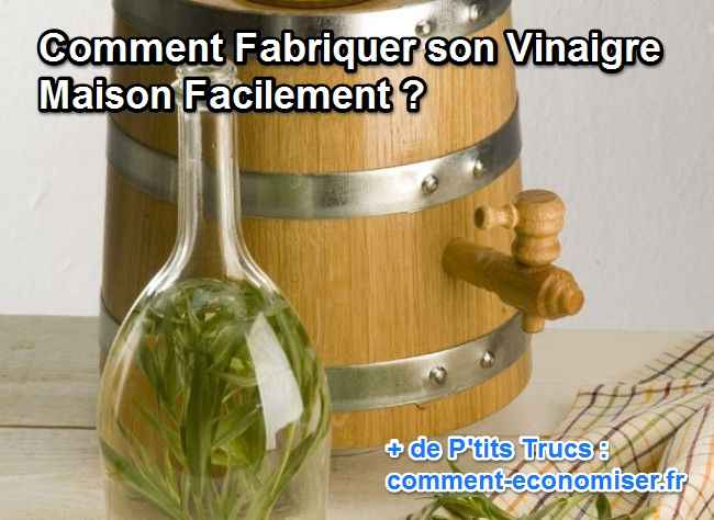 comment fabriquer son vinaigre maison facilement. Black Bedroom Furniture Sets. Home Design Ideas